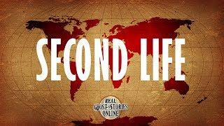 Second Life | Ghost Stories, Paranormal, Supernatural, Hauntings, Horror