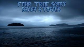 4 True Scary Beach Stories