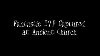 Fantastic EVP Captured at Very Haunted Ancient Church