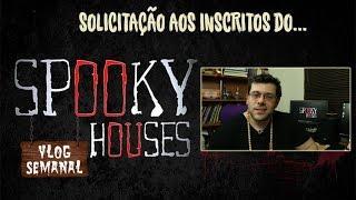 Spooky Houses - Solicitação aos Inscritos e aos fãs do canal