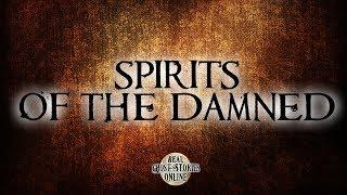 Spirits of The Damned | Ghost Stories, Paranormal, Supernatural, Hauntings, Horror