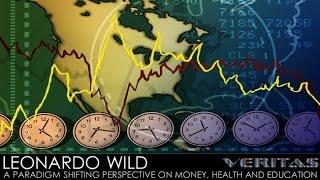 Veritas Radio - Leonardo Wild - 1/2 - A Paradigm Shifting Perspective on Money, Health & Education