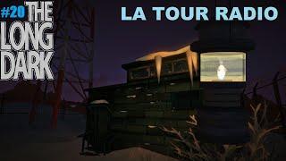 ☠ The Long Dark SURVIVAL #20 La tour Radio (+Infos mode histoire et MAJ)