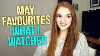 May Favourites / WHAT I WATCHED! 2018