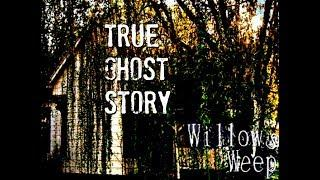 The Haunted Wicked Willows Weep House | True Ghost Story