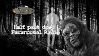 Half Past Dead Paranormal radio Intro