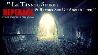 """REPERAGE """" Le Tunnel Secret & Retour Sur Un Ancien Lieu """" Apparition d'un esprit ?"""