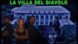 LA VILLA DEL DIAVOLO | UN DEMONE SI E' MANIFESTATO !!!