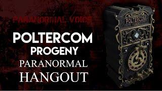 Paranormal Hangout #4 | Poltercom Progeny | Ghost Box Session