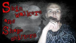 Skin walkers, Shape Shifters & Horror movies!