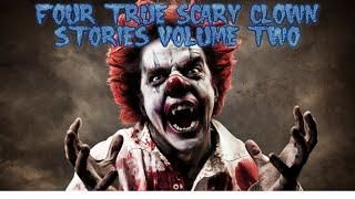 4 True Scary Clown Stories (Vol. 2)