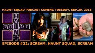 Haunt Squad Podcast Episode 22: Scream, Haunt Squad, Scream
