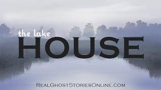 The Lake House | Ghost Stories, Paranormal, Supernatural, Hauntings, Horror