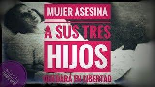 Mujer que asesinó a sus tres hijos quedará en libertad - Claudia Mijangos - La hiena de Querétaro