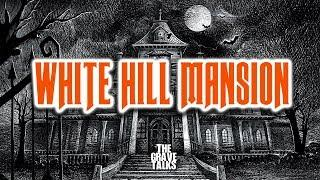 White Hill Mansion | Ghost Stories, Paranormal, Supernatural, Hauntings, Horror