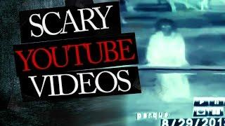 Scary YouTube Videos of Disturbing Ghosts