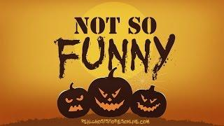 Not So Funny | Ghost Stories, Paranormal, Supernatural, Hauntings, Horror