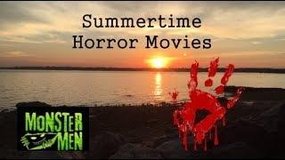 Summertime Horror Movies - Monster Men Ep. 130