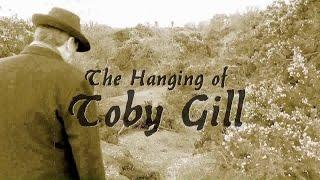THE HANGING OF TOBY GILL - A PARA-DOCUMENTARY & NIGHT INVEST