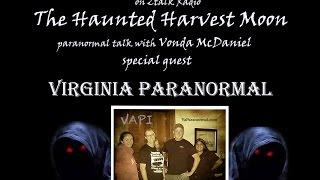 The Haunted Harvest Moon guest Virginia Paranormal Investigations