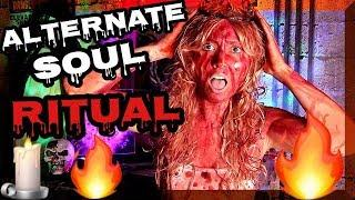 """AN ALTERNATE SOUL"" RITUAL! 