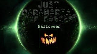 Halloween | Just Paranormal Podcast LIVE