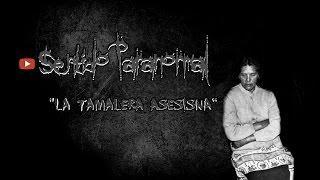 """ LA TAMALERA ASESINA "" | Sentido Paranormal"