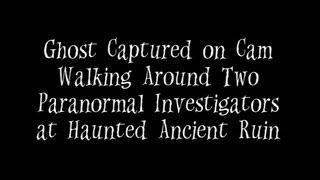 Ghost Captured on Cam Walking Around Two Paranormal Investigators at Haunted Ancient Ruin