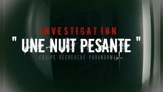 """INVESTIGATION  """" La Nuit Pesante """"  ( Chez Des Particuliers )"""