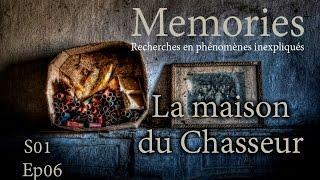 Memories : La Maison du Chasseur - EP06 S01