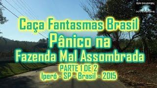 Pânico na Fazenda Mal Assombrada Caça Fantasmas Brasil Visão Paranormal parte 1