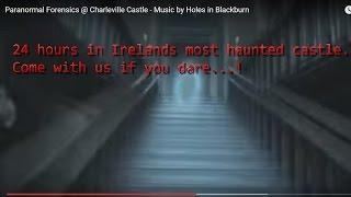 Paranormal Forensics @ Charleville Castle - Music by Holes in Blackburn