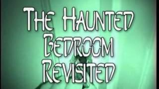 THE HAUNTED BEDROOM REVISITED