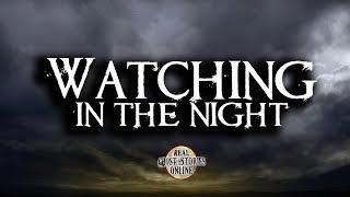 Watching In The Night | Ghost Stories, Paranormal, Supernatural, Hauntings, Horror