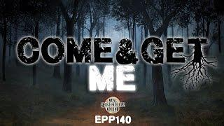Come & Get Me | Ghost Stories, Paranormal, Supernatural, Hauntings, Horror