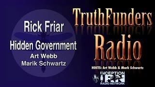 Rick Friar - Hidden Government - TruthFunders Radio