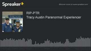 Tracy Austin Paranormal Experiencer (part 2 of 5)