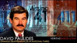 Veritas Radio - David Paulides - Strange Disappearances in National Parks - Part 1 of 2