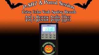 P-SB7 Ghost Box & Portal Session Using Echo Verb Spring Reverb & Reverse Audio Effect