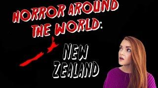 ✈ Horror Around the World ✈ Episode 9: NEW ZEALAND