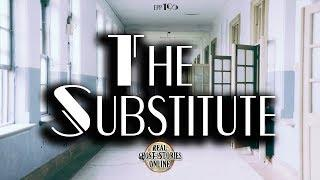 The Substitute | Ghost Stories, Paranormal, Supernatural, Hauntings, Horror