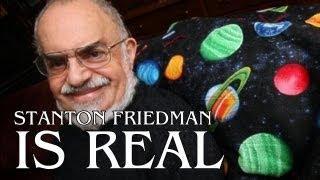 Stanton Friedman Is Real - UFO Investigator - FREE MOVIE