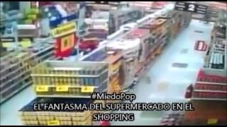 #MiedoPop |  FANTASMA EN EL SUPER del SHOPPING