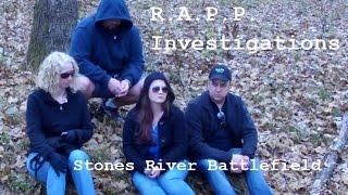 R.A.P.P.  Paranormal Investigations:  Stones River National Battlefield