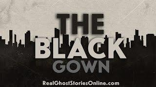 The Black Dress | Ghost Stories, Paranormal, Supernatural, Hauntings, Horror