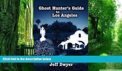 PDF Jeff Dwyer Ghost Hunter s Guide to Los Angeles  Full Ebook