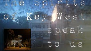 The Spirits of Key West, FL Talk to Us. Huff & H.O.P.E. Paranormal