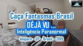 DEJA VU Caça Fantasmas Brasil