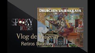 Spooky Vlog de Viagem - Drubchen de Vajrakilaya 2018