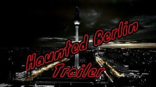 Haunted Berlin: Trailer